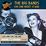 Big Bands on One Night Stand, Volume 1 |  Radio Archives