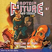 Magician of Mars: Captain Future, Book 7 | Edmond Hamilton,  Radio Archives