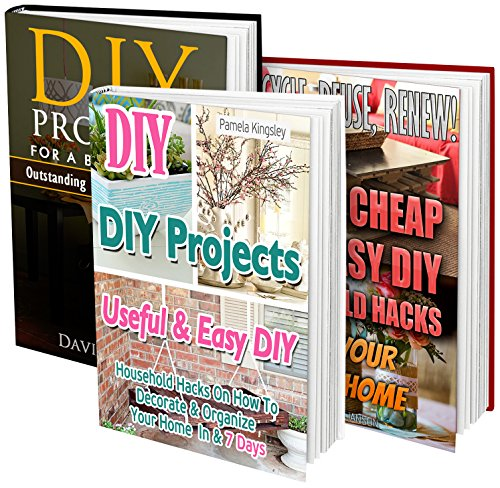 Free Kindle Book : DIY Projects BOX SET 3 IN 1: 78 Outstanding DIY Household Hacks And Upcycling Ideas For Your Home: (DIY projects, DIY household hacks, DIY projects for ... hacks, DIY decoration and design Book 2)