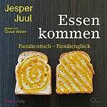 Essen kommen: Familientisch - Familienglück   Jesper Juul