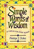 Simple Words Of Wisdom 52 Virtues For Every Woman (0849954088) by Stokes, Penelope J.