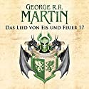 Game of Thrones - Das Lied von Eis und Feuer 17 Audiobook by George R. R. Martin Narrated by Reinhard Kuhnert