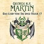 Das Lied von Eis und Feuer 17 | George R. R. Martin