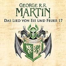 Game of Thrones - Das Lied von Eis und Feuer 17 Hörbuch von George R. R. Martin Gesprochen von: Reinhard Kuhnert