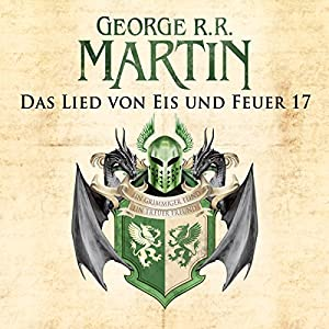 Game of Thrones - Das Lied von Eis und Feuer 17 Hörbuch