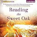 Reading the Sweet Oak Audiobook by Jan Stites Narrated by Karen Peakes