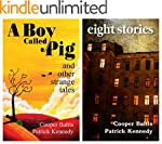 A Boy Called Pig and 8 Stories: A col...