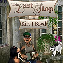 The Last Stop: The Last Stop Retirement Home Series, Book 1 (       UNABRIDGED) by Kirt J. Boyd Narrated by Rozanne Devine