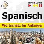 Spanisch Wortschatz für Anfänger - Hören & Lernen: Konversationen für Anfänger / je 1000 wichtige Wörter und Redewendungen im Alltag / im Berufsleben | Dorota Guzik