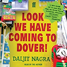 Look We Have Coming to Dover! (       UNABRIDGED) by Daljit Nagra Narrated by Daljit Nagra