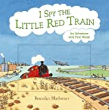 I Spy the Little Red Train: An Adventure with First Words