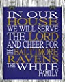In Our House We Will Serve The Lord And Cheer for The Baltimore Ravens Personalized Family Name Christian Print - Perfect Gift, football sports wall art - multiple sizes