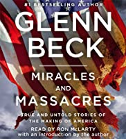 Miracles and Massacres: True and Untold Stories of the Making of America