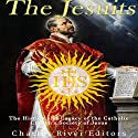 The Jesuits: The History and Legacy of the Catholic Church's Society of Jesus Audiobook by  Charles River Editors Narrated by Scott Clem