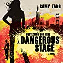 Dangerous Stage: Protection for Hire, Book 2 Audiobook by Camy Tang Narrated by Emily Durante