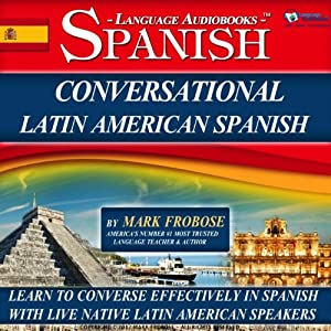 Conversational Latin American Spanish - 8 One Hour Audio Lessons (English and Spanish Edition) Audiobook