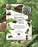 img - for The Enlarged and Updated Second Edition of Milkweed Monarchs and More: A Field Guide to the Invertebrate Community in the Milkweed Patch by Rea, Ba, Oberhauser, Dr. Karen, Quinn, Michael A. (2010) Paperback book / textbook / text book