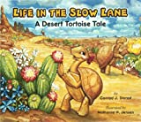 Life in the Slow Lane; A Desert Tortoise Tale