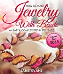 How To Make Jewelry With Beads: An Ea...