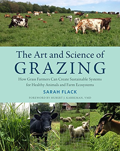 the-art-and-science-of-grazing-how-grass-farmers-can-create-sustainable-systems-for-healthy-animals-