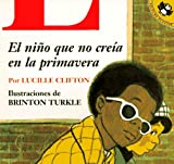 Nino Que No Creia en la Primavera, El (Spanish Edition) (0140558926) by Clifton, Lucille