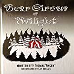 Bear Circus of Twilight | F. Thomas Vincent