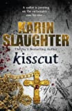 Karin Slaughter Kisscut: (Grant County series 2)