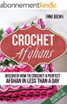Crochet Afghans: Discover How to Croc...