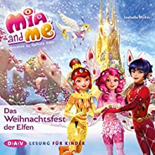 Das Weihnachtsfest der Elfen (Mia and me 27) Hörbuch von Isabella Mohn Gesprochen von: Friedel Morgenstern