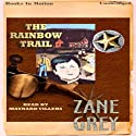 The Rainbow Trail Audiobook by Zane Grey Narrated by Maynard Villers