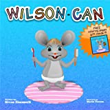 Childrens book: Wilson-Can (Educational Childrens Books Collection)