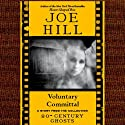Voluntary Committal: A Short Story from '20th Century Ghosts' (       UNABRIDGED) by Joe Hill Narrated by David LeDoux