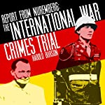 Report from Nuremberg: The International War Crimes Trial | Harold Burson
