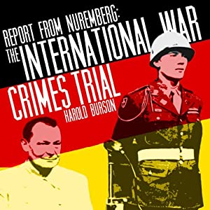 Report from Nuremberg: The International War Crimes Trial | [Harold Burson]