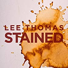Stained (       UNABRIDGED) by Lee Thomas Narrated by Sean Lenhart