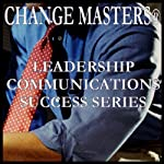 Coaching Keys for Success at Work | Change Masters Leadership Communications Success Series