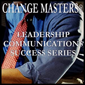 Coaching Keys for Success at Work | [Change Masters Leadership Communications Success Series]
