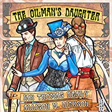The Oilman's Daughter Audiobook by Ian Thomas Healy, Allison M. Dickson Narrated by Paul Tuttle
