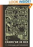 Chang'an 26 BCE: An Augustan Age in China (Samuel and Althea Stroum Books)