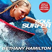 Soul Surfer: A True Story of Faith, Family, and Fighting to Get Back on the Board | [Bethany Hamilton]