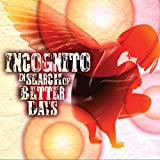 Incognito - In Search of Better Days