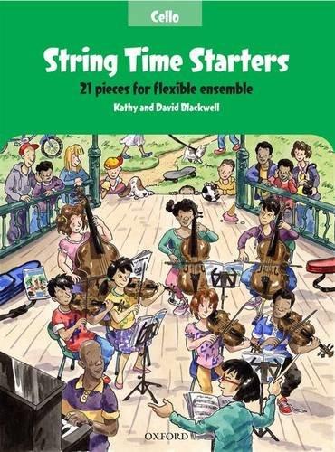 String Time Starters Cello book: 21 pieces for flexible ensemble (String Time Ensembles)
