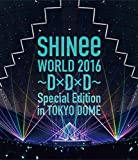 SHINee WORLD 2016~D×D×D~ Special Edition in TOKYO [Blu-ray]