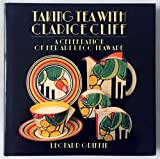 Taking Tea with Clarice Cliff: A Celebration of Her Art Deco Teaware