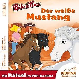 Der weiße Mustang (Bibi & Tina) (       ungekürzt) von Stephan Gürtler Gesprochen von: Sascha Rotermund