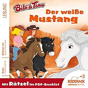 Der weiße Mustang (Bibi & Tina) Hörbuch