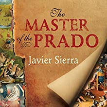 The Master of the Prado Audiobook by Javier Sierra Narrated by Ralph Lister