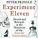 Experiment Eleven: Deceit and Betrayal in the Discovery of the Cure for Tuberculosis (       UNABRIDGED) by Peter Pringle Narrated by Sean Runnette