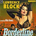 Borderline: A Hard Case Crime Novel Audiobook by Lawrence Block Narrated by Mike Dennis
