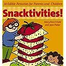 Snacktivities!: 50 Edible Activities for Parents and Young Children